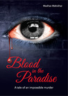 Blood in the paradise - A tale of an Impossible murder