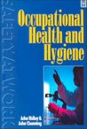 Occupational Health & Hygiene: For Occupational Health and Safety