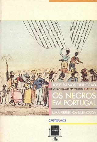 Os negros em Portugal : uma presença silenciosa