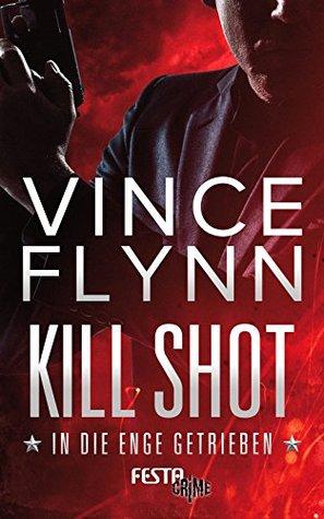 Kill Shot - In die Enge getrieben: Thriller(Mitch Rapp 2) (ePUB)