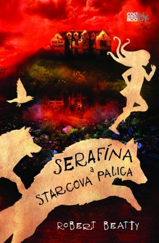 Serafína a starcova palica (Serafína z Biltmoru, #2)