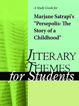 A Study Guide for Marjane Satrapi's Persepolis: The Story of a Childhood