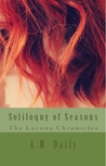 Soliloquy of Seasons (Lacuna Chronicles #4)