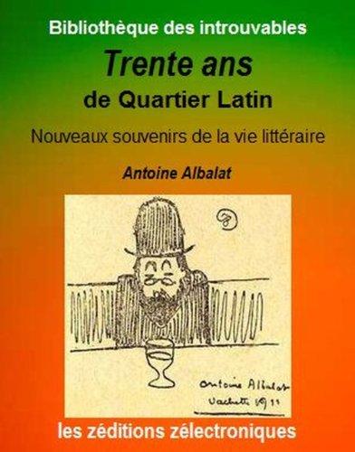 Trente ans de Quartier Latin (Bibliothèque des introuvables t. 4)
