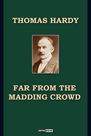 Far from the Madding Crowd (With Notes)(Biography)(Illustrated)