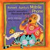 Avneet Aunty's Mobile Phone/Avneet Atthaiyoda Mobile Phone (Bilingual: English/Tamil)