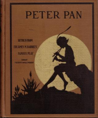 Peter Pan: The Boy Who Would Never Grow Up to be a Man, Retold from Sir James M. Barrie's Famous Play