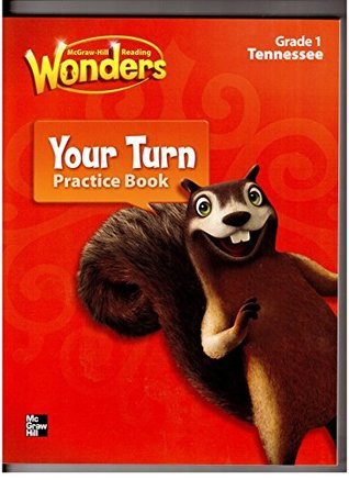 Wonders, McGraw Hill, Your Turn Grade 1 Reading, Tennessee 2014