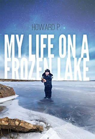 My Life on a Frozen Lake: Guide to the Twelve Steps of Recovery