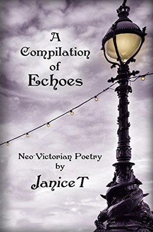 A Compilation of Echoes: Neo-Victorian Poetry