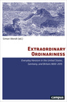 Extraordinary Ordinariness: Everyday Heroism in the United States, Germany, and Britain, 1800-2015