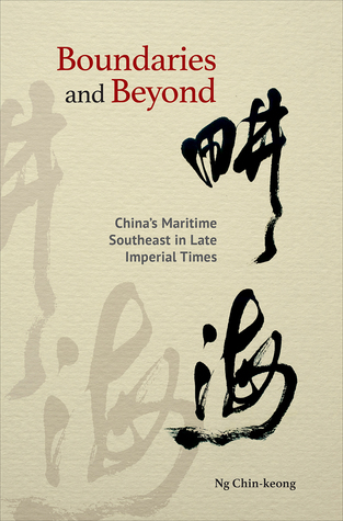 Boundaries and Beyond: China's Maritime Southeast in Late Imperial Times