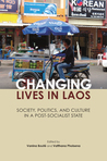 Changing Lives in Laos: Society, Politics, and Culture in a Post-Socialist State