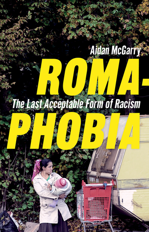 Romaphobia: The Last Acceptable Form of Racism