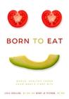 Born to Eat: Rais...
