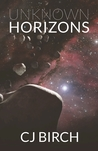 Unknown Horizons by C.J. Birch