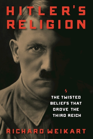 Hitlers religion the twisted beliefs that drove the third reich by 28695869 fandeluxe Choice Image