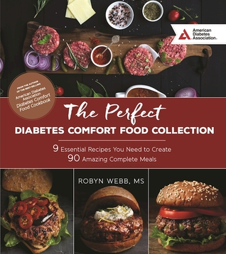The American Diabetes Association Perfect Meal Cookbook: Create Hundreds of Complete Meals with Nine Favorite Comfort Food Classics