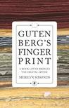 Gutenberg's Fingerprint: A Book Lover Bridges the Digital Divide