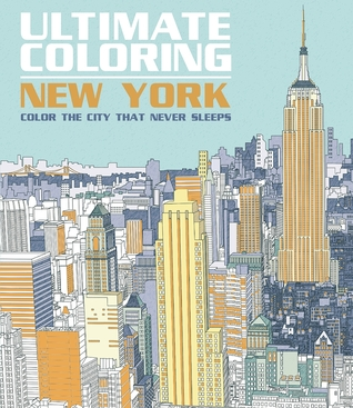 Ultimate Coloring New York: Color the City That Never Sleeps