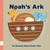 Noah's Ark: A Lesson in Trusting God