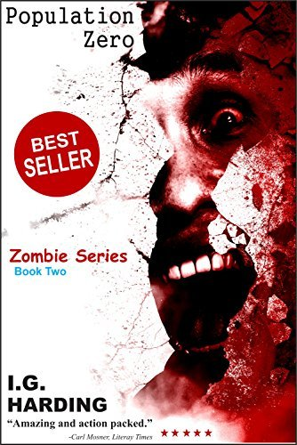 Zombie Books: Population Zero (A small group must band together in order to survive the Zombie Apocalypse and kill the Walking Dead) [Zombie Books] ... for Kindle, Best Selling Zombie Books)