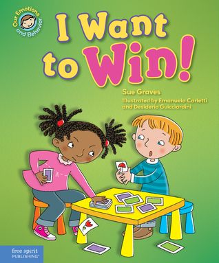 I Want to Win!: A book about being a good sport