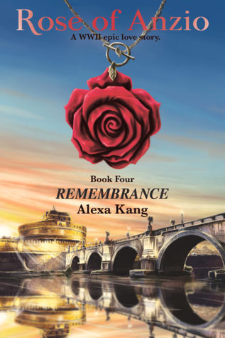 Rose of Anzio - Remembrance (Volume 4) A WWII Epic Love Story