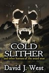 Cold Slither: and other horrors of the weird west