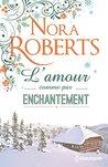 L'amour comme par enchantement by Nora Roberts