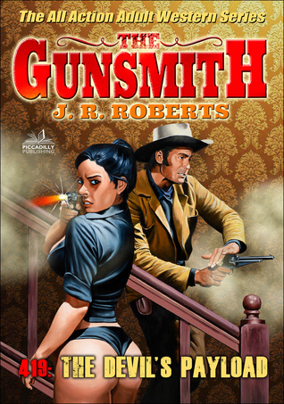 The Devil's Payload (A Gunsmith Western Book 419)