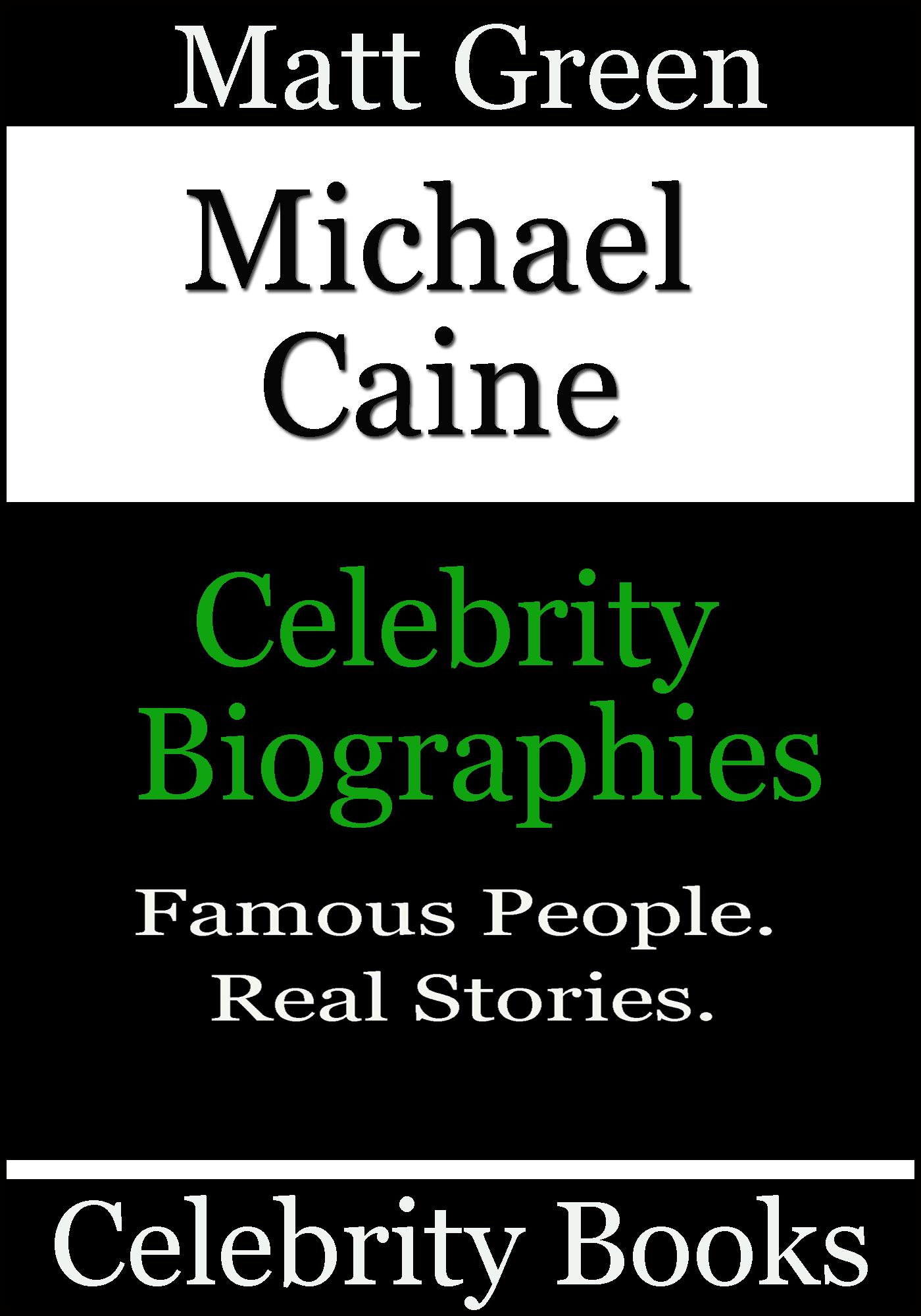 Michael Caine: Celebrity Biographies