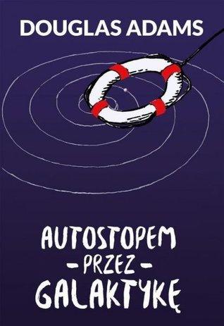 Ebook Autostopem przez Galaktykę by Douglas Adams PDF!