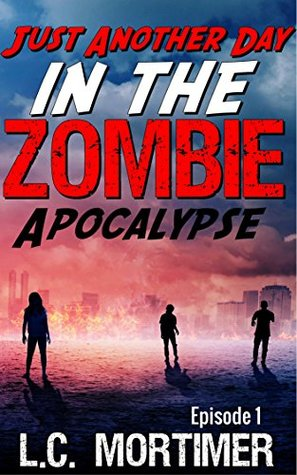 just-another-day-in-the-zombie-apocalypse-episode-1