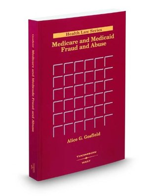 Medicare and Medicaid Fraud and Abuse, 2009 ed.