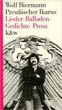 Preussischer Ikarus: Lieder, Balladen, Gedichte, Prosa