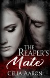 The Reaper's Mate by Celia Aaron