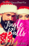 Jingle Balls (The Ball Games, #5)