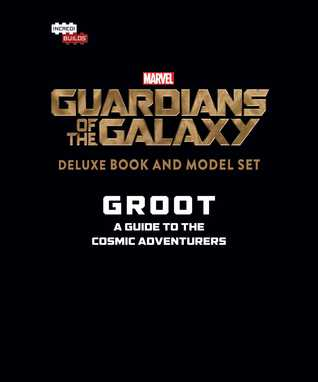 IncrediBuilds: Marvel: Groot: Guardians of the Galaxy Deluxe Book and Model Set: A Guide to the Cosmic Adventurers