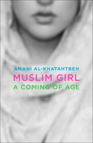 Image result for Muslim Girl: a Coming of Age by Amani Al-Khatahtbeh