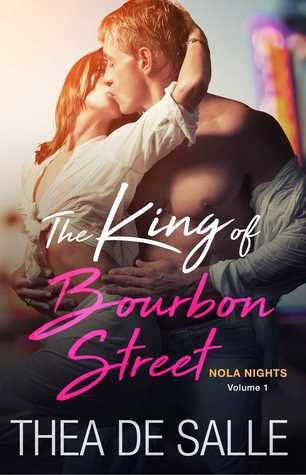 The King of Bourbon Street (NOLA Nights, #1)