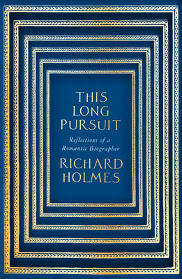 Image result for this long pursuit richard holmes