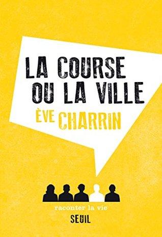 La Course ou la Ville (NON FICTION)