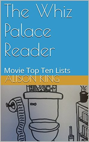 The Whiz Palace Reader: Movie Top Ten Lists
