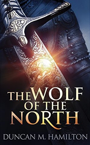 The Wolf of the North by Duncan M. Hamilton