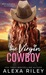 The Virgin Cowboy (Cowboys & Virgins, #4) by Alexa Riley