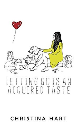 Letting Go Is an Acquired Taste by Christina Hart