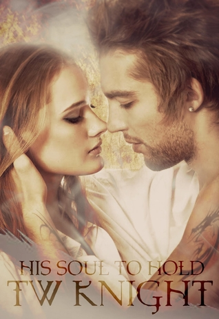 His Soul to Hold (Dark Knights of Heaven, #2)