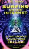 Surfing on the Internet: A Net-Head's Adventures On-Line