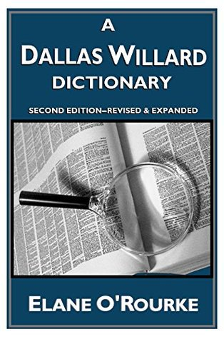 A Dallas Willard Dictionary: Second Edition--Revised and Expanded